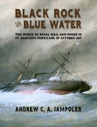 cover of Black Rock, Blue Water: The Great Hurricane of October 1867 and the Wreck of the Royal Mail Ship Rhone